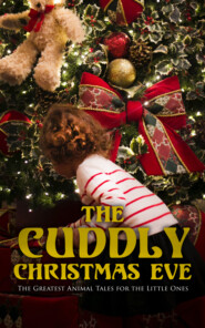 The Cuddly Christmas Eve: The Greatest Animal Tales for the Little Ones