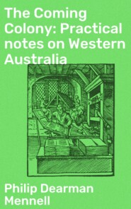 The Coming Colony: Practical notes on Western Australia