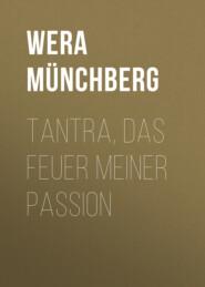 Tantra, das Feuer meiner Passion