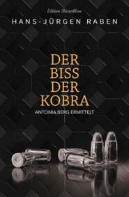Der Biss der Kobra: Antonia Berg ermittelt