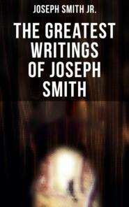 The Greatest Writings of Joseph Smith