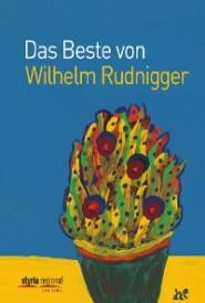 Das Beste von Wilhelm Rudnigger