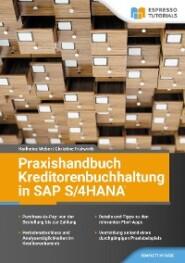 Praxishandbuch Kreditorenbuchhaltung in SAP S\/4HANA