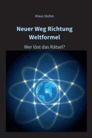 Neuer Weg Richtung Weltformel