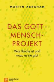 Das Gott-Mensch-Projekt