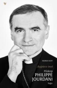 Argipäeva imed. Piiskop Philippe Jourdani lugu