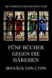 Fünf Bücher gegen die Häresien