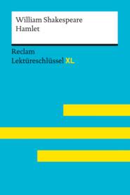 Hamlet von William Shakespeare: Reclam Lektüreschlüssel XL
