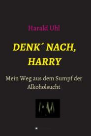 Denk\' nach, Harry