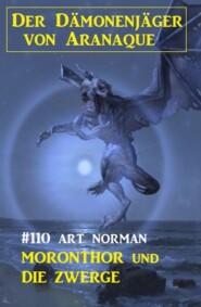 Moronthor und die Zwerge: Der Dämonenjäger von Aranaque 110