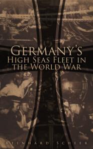 Germany\'s High Seas Fleet in the World War