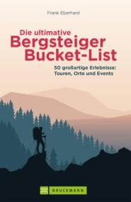 Die ultimative Bergsteiger-Bucket-List