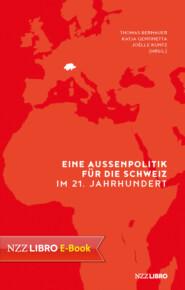 Eine Aussenpolitik für die Schweiz im 21. Jahrhundert