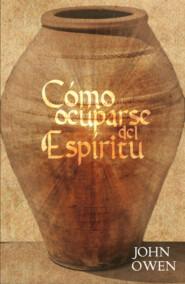 Cómo ocuparse del Espíritu