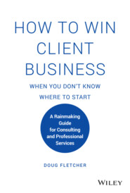 How to Win Client Business When You Don\'t Know Where to Start