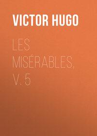 Les Misérables, v. 5