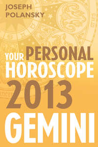 Gemini 2013: Your Personal Horoscope