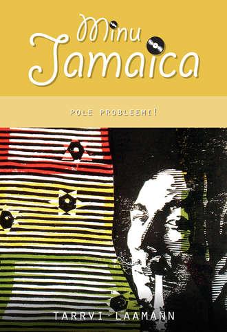 d0efcaac03c Tarrvi Laamann, Minu Jamaica. Pole probleemi! – читать онлайн ...