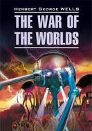 The War of the Worlds \/ Война миров. Книга для чтения на английском языке
