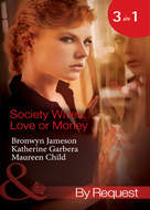 Society Wives: Love or Money: The Bought-and-Paid-for Wife