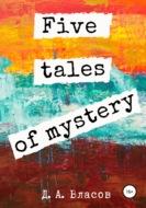 Three tales of mystery