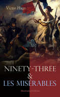 Ninety-Three & Les Misérables: Illustrated Edition