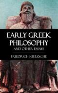 Early Greek Philosophy and Other Essays