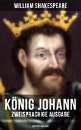 König Johann (Zweisprachige Ausgabe: Deutsch-Englisch)