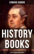 Edward Gibbon: History Books, Essays & Autobiographical Writings