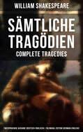 Sämtliche Tragödien - Complete Tragedies: Zweisprachige Ausgabe (Deutsch-Englisch) \/ Bilingual edition (German-English)