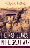 The Irish Guards in the Great War (Volume 1&2 - Complete Edition)