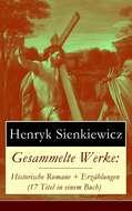 Gesammelte Werke: Historische Romane + Erzählungen (17 Titel in einem Buch)