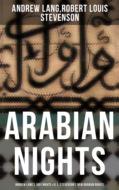 ARABIAN NIGHTS: Andrew Lang\'s 1001 Nights & R. L. Stevenson\'s New Arabian Nights
