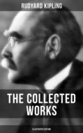 THE COLLECTED WORKS OF RUDYARD KIPLING (Illustrated Edition)