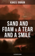 Sand And Foam & A Tear And A Smile (Illustrated Edition)