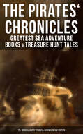 The Pirates\' Chronicles: Greatest Sea Adventure Books & Treasure Hunt Tales