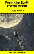 From the Earth to the Moon (Phoenix Classics)