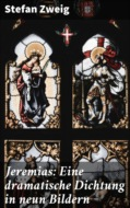 Jeremias: Eine dramatische Dichtung in neun Bildern