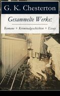 Gesammelte Werke: Romane + Kriminalgeschichten + Essay
