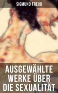 Ausgewählte Werke über die Sexualität von Sigmund Freud