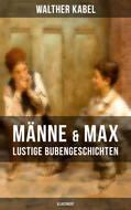 Männe & Max - Lustige Bubengeschichten (Illustriert)