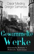 Gesammelte Werke: Historische Romane + Politische Zeitromane