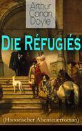 Die Réfugiés (Historischer Abenteuerroman)