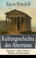 Kulturgeschichte des Altertums: Ägypten + Alter Orient + Antikes Griechenland
