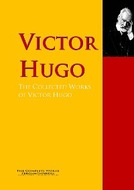 The Collected Works of Victor Hugo