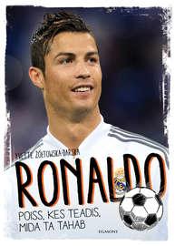 Ronaldo. Poiss, kes teadis, mida ta tahab