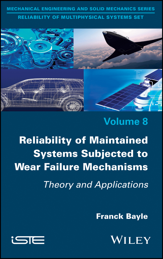 Reliability of Maintained Systems Subjected to Wear Failure Mechanisms