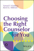 Choosing the Right Counselor For You