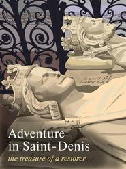 Adventure in Saint-Denis. The Treasure of a Restorer. Part 2