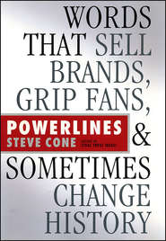 Powerlines. Words That Sell Brands, Grip Fans, and Sometimes Change History